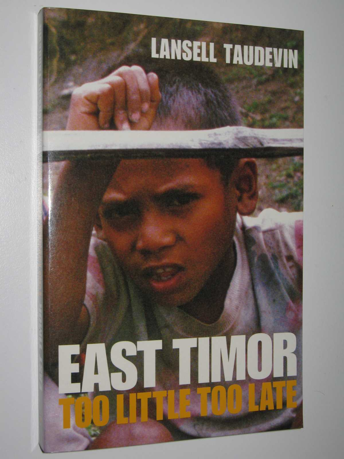Image for East Timor : Too Little Too Late
