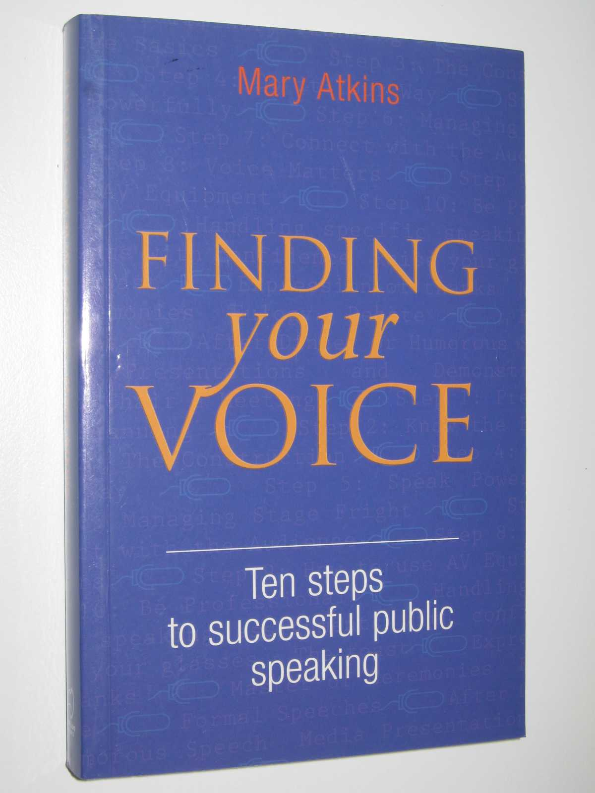 Image for Finding Your Voice : Ten Steps to successful public Speaking
