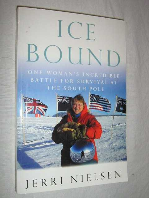 Image for Ice Bound : One Woman's Incredible Battle for Survival at the South Pole
