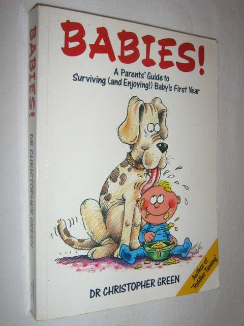 Image for Babies! : A Parent's Guide to Surviving and Enjoying Baby's First Year