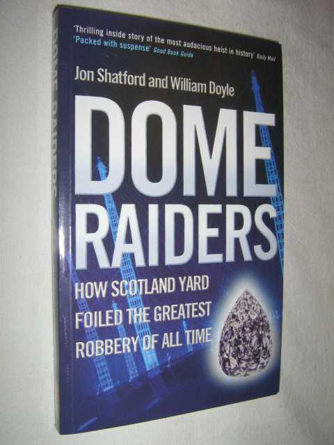 Image for Dome Raiders : How Scotland Yard Foiled the Greatest Robbery of all Time