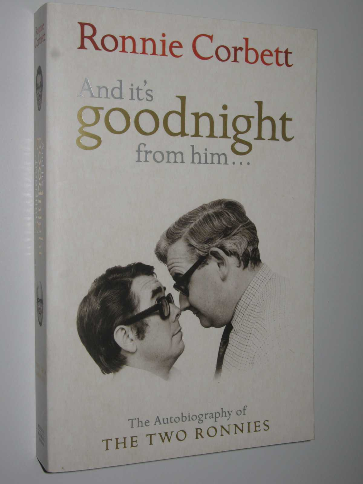 Image for And It's Goodnight from Him : The Autobiography of the Two Ronnies