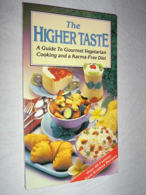 Image for Higher Taste : A Guide to Gourmet Vegetarian Cooking and a Karma-Free Diet