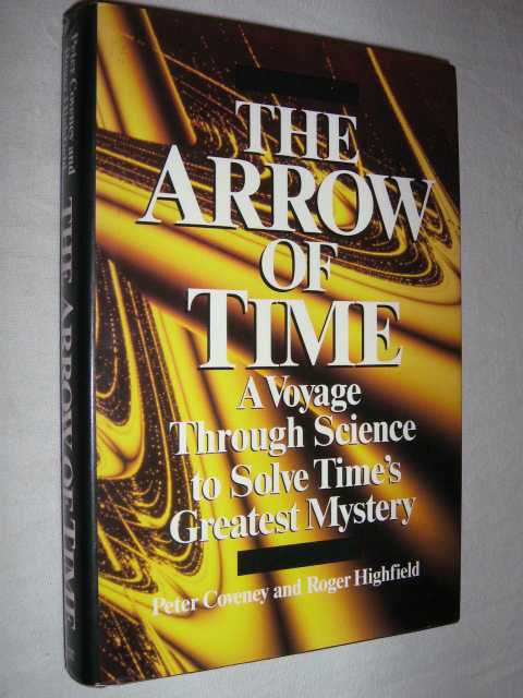 Image for The Arrow of Time : A Voyage Through Science to Solve Time's Greatest Mystery