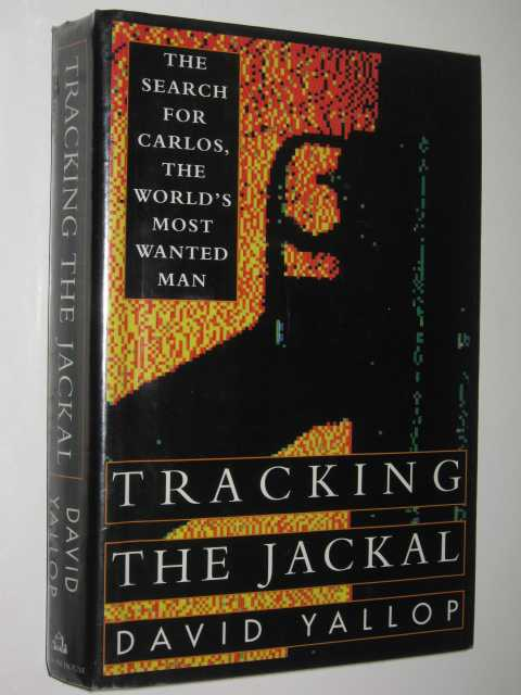 Image for Tracking the Jackal : The Search for Carlos, the World's Most Wanted Man