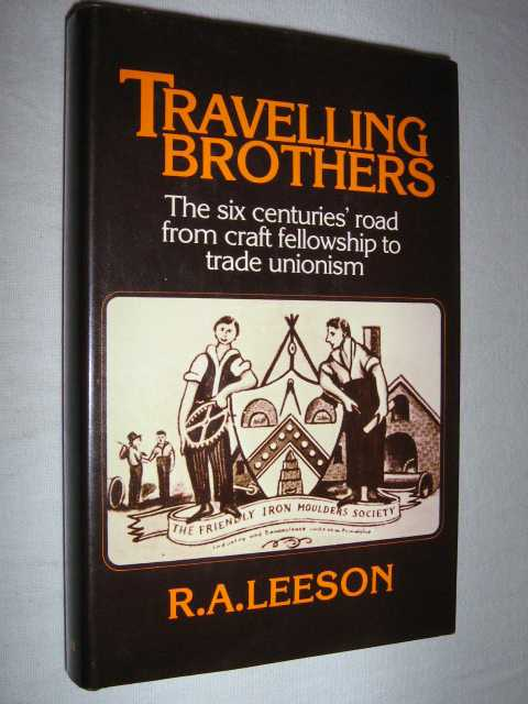 Image for Travelling Brothers : The Six Centuries' Road from Craft Fellowship to Trade Unionism