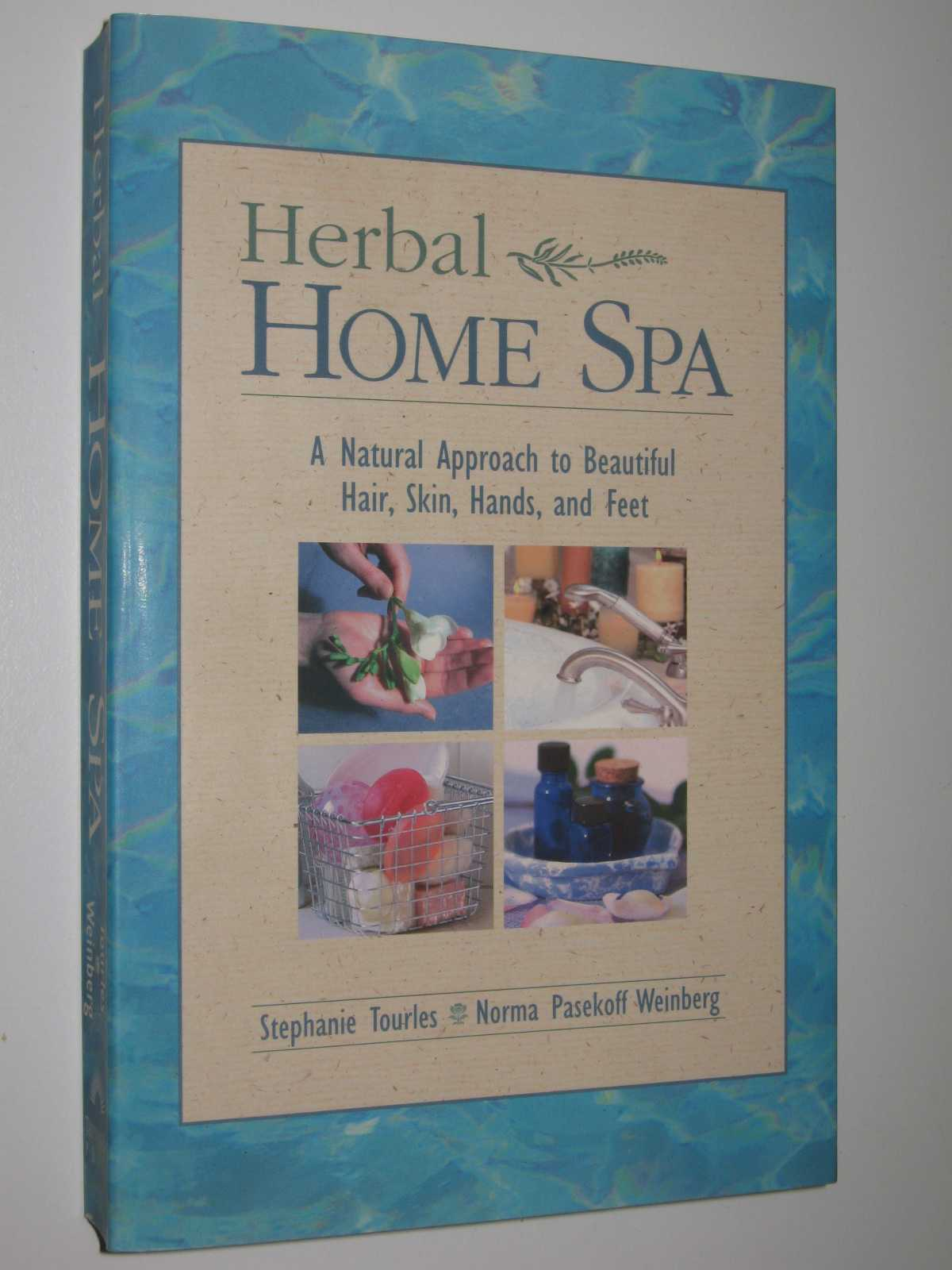 Image for Herbal Home Spa : A Natural Approach to Beautiful Hair, Skin, Hands, and Feet