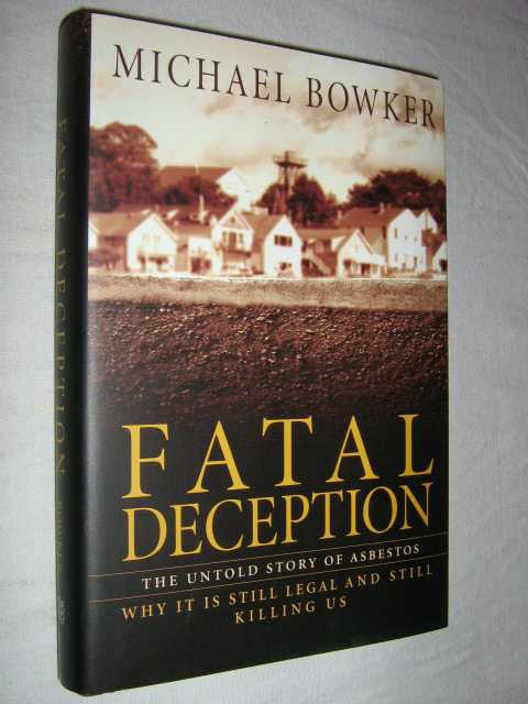 Image for Fatal Deception : The Untold Story of Asbestos Why It Is Still Legal and Still Killing Us