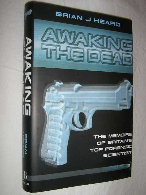 Image for Awaking the Dead : The Memoirs of Britain's Top Forensic Scientist