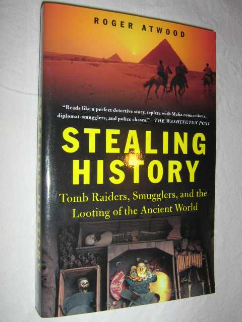 Image for Stealing History : Tomb Raiders, Smugglers, And the Looting of the Ancient World