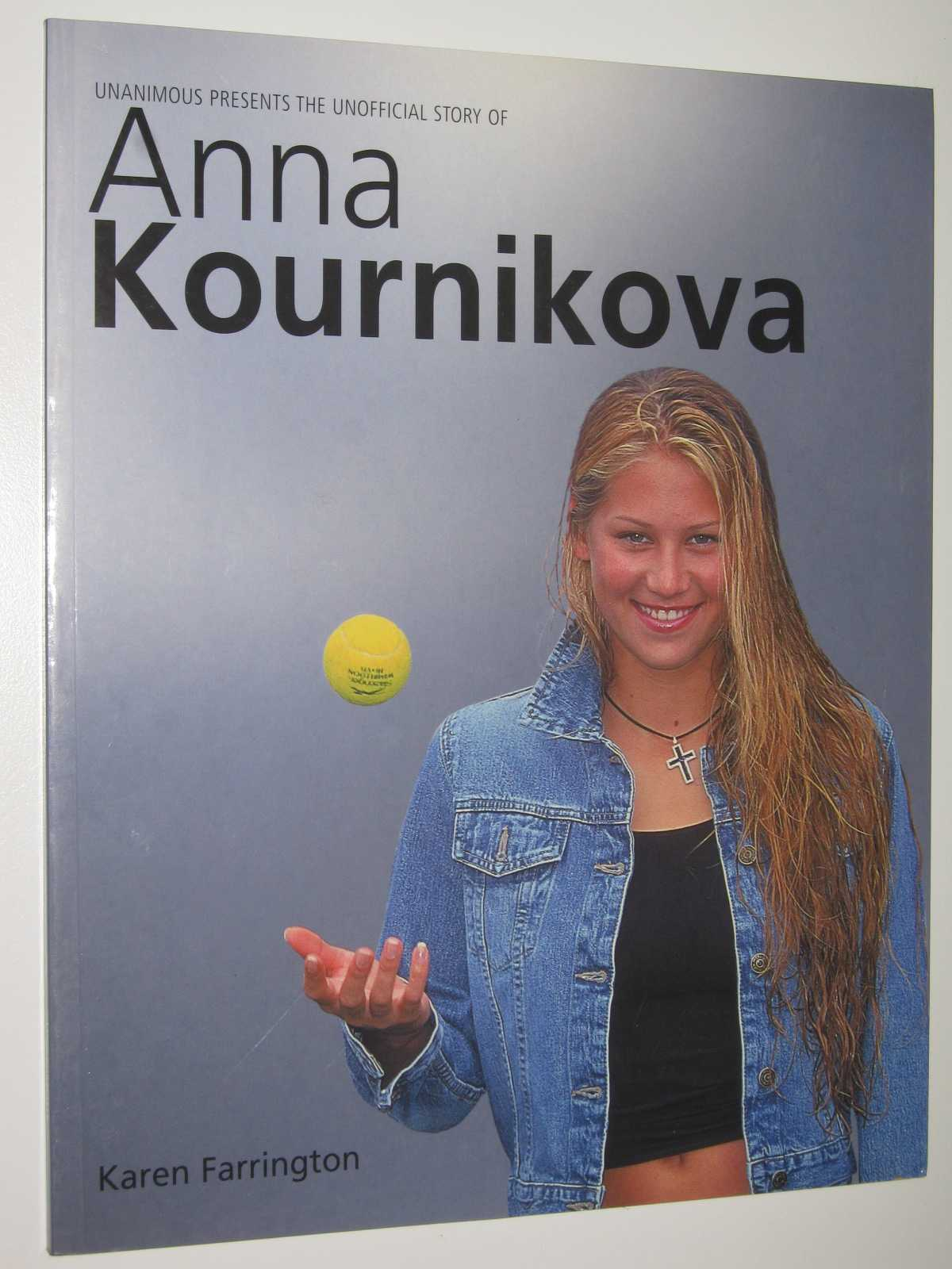 Image for Unanimous Presents the Unofficial Story of Anna Kournikova