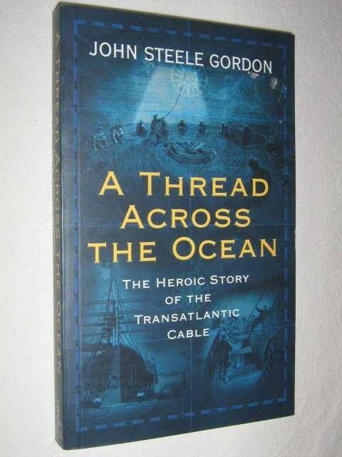 Image for A Thread Across the Ocean : The Heroic Story of the Transatlantic Cable