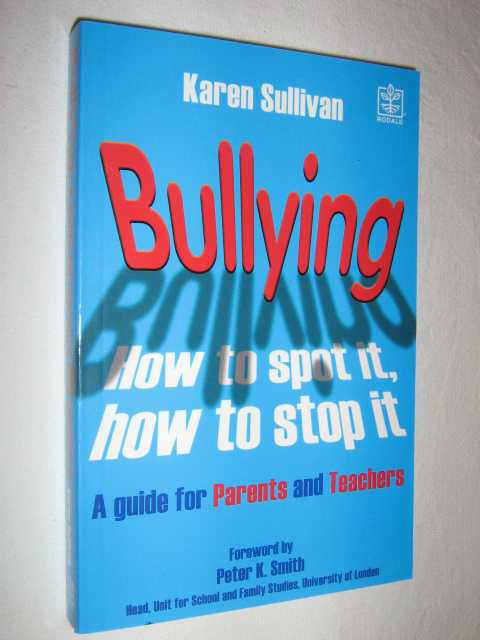 Image for Bullying: How to Spot It, How to Stop It