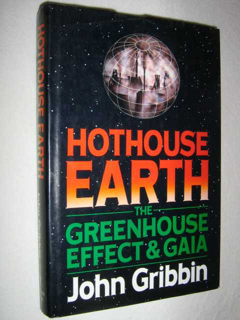 Image for Hothouse Earth : The Greenhouse Effect and Gaia