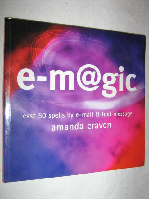 Image for E-magic : Cast 50 Spells by Email and Text Message