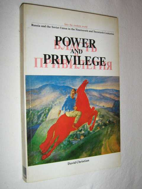 Image for Power and Privilege: Russia and the Soviet Union in the Nineteenth and Twentieth Centuries