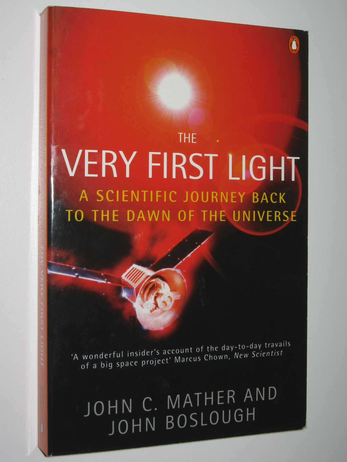 Image for The Very First Light : The True Inside Story of the Scientific Journey Back to the Dawn of the Universe