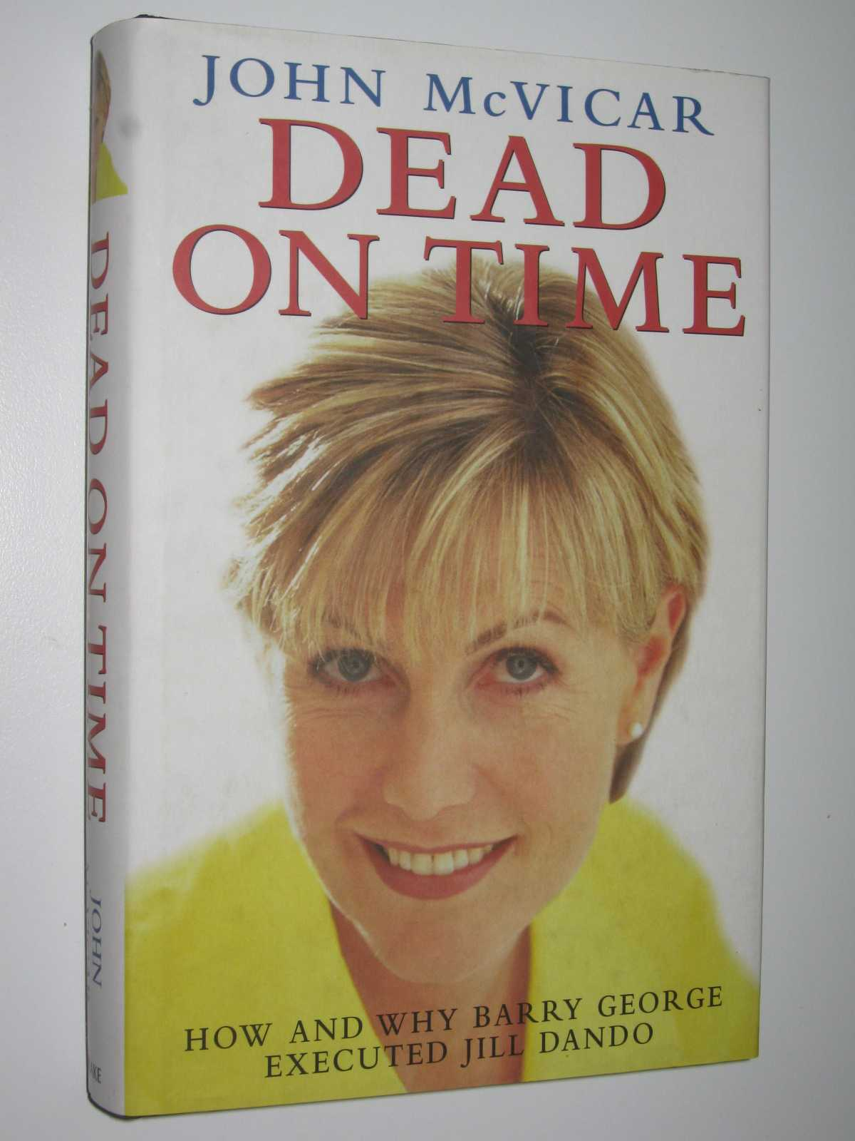 Image for Dead on Time : How and Why Barry George Executed Jill Dando