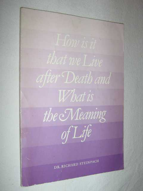 Image for How Is It That We Live After Death and What is The Meaning of Life