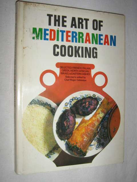 Image for The Art of Mediterranean Cooking : Selected French Italian Greek North African Israeli and Eastern Dishes