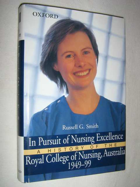 Image for In Pursuit of Nursing Excellence : A History of The Royal College of Nursing, Australia 1949 to 1999