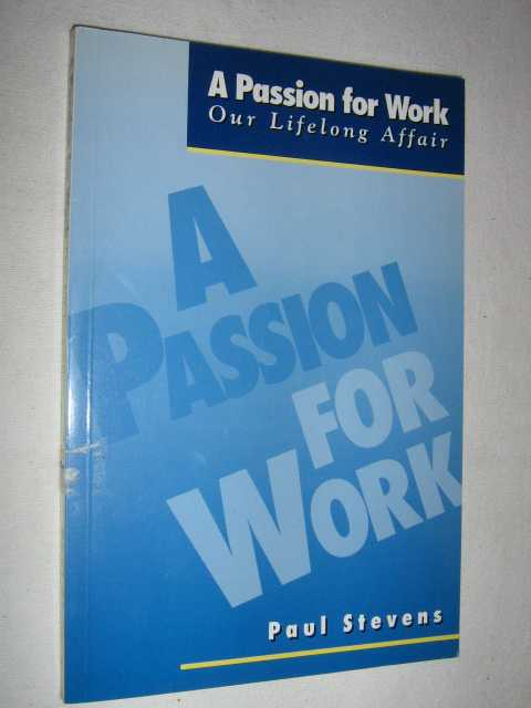 Image for A Passion for Work : Our Lifelong Affair