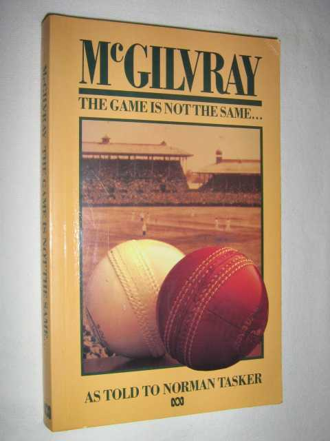 Image for McGilvray : The Game Is Not The Same