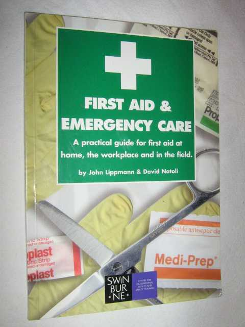 Image for First Aid and Emergency Care : A Practical Guide for First Aid at Home, the Workplace and in the Field