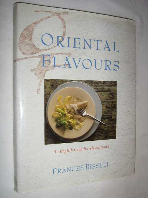 Image for Oriental Flavours : An English Cook Travels Eastward