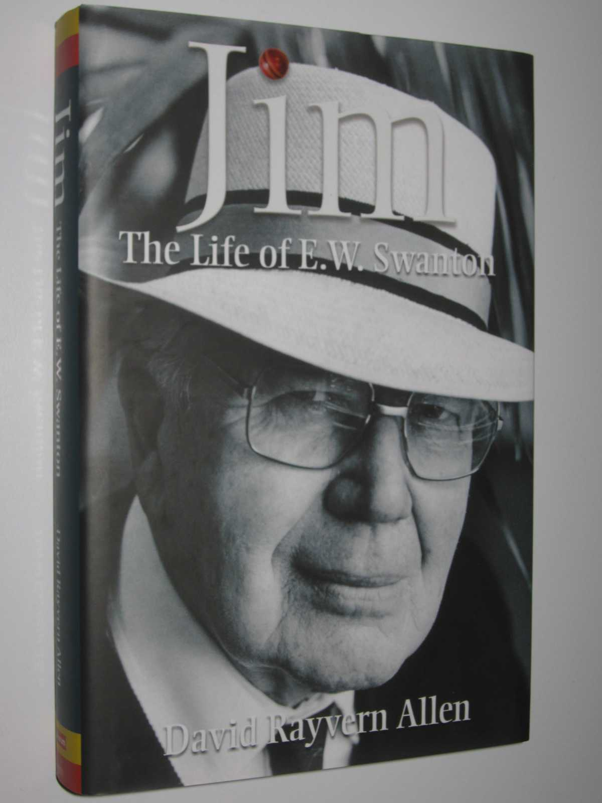 Image for Jim: The Life of E.W. Swanton