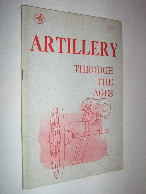 Image for Artillery Through the Ages : A Short Illustrated History of Cannon, Emphasizing Types Used in America