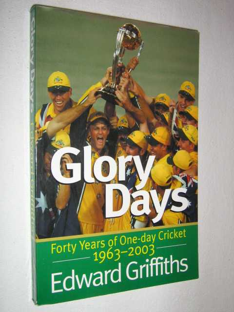 Image for Glory Days : Forty Years of One Day Cricket, 1963-2003