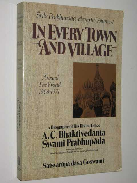 Image for In Every Town and Village : Srila Prabhupada-lilamrta Around the World 1968-1971