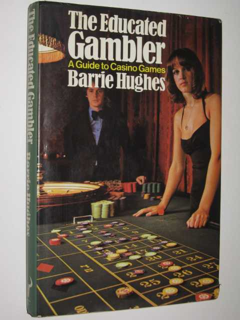 Image for The Educated Gambler : A Guide to Casino Games