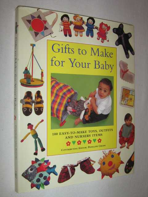 Image for Gifts to Make for Your Baby : 100 Easy-To-Make Toys, Outfits and Nursery Items