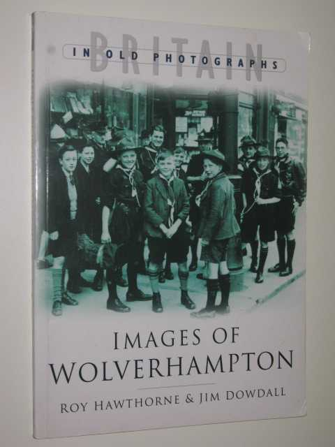 Image for Images of Wolverhampton : Britain in Old Photographs series