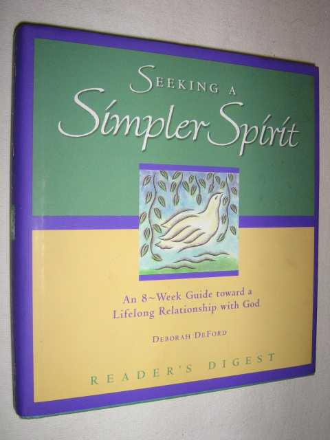 Image for Seeking a Simpler Spirit : An 8-Week Guide Toward a Lifelong Relationship With God