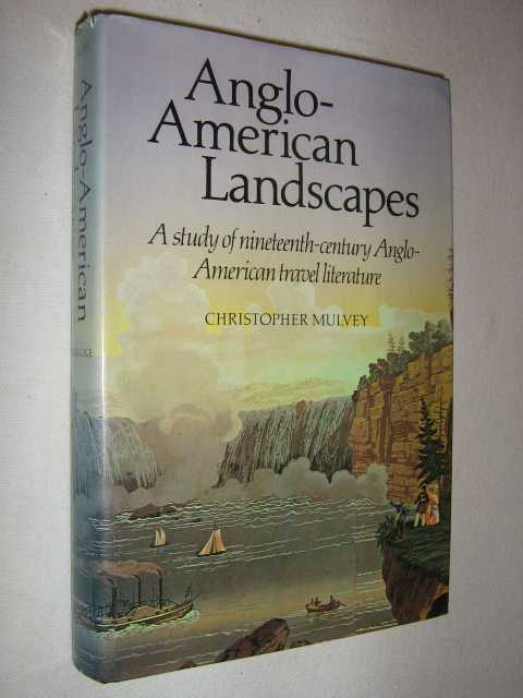 Image for Anglo-American Landscapes : A Study of Nineteenth-Century Anglo-American Travel Literature