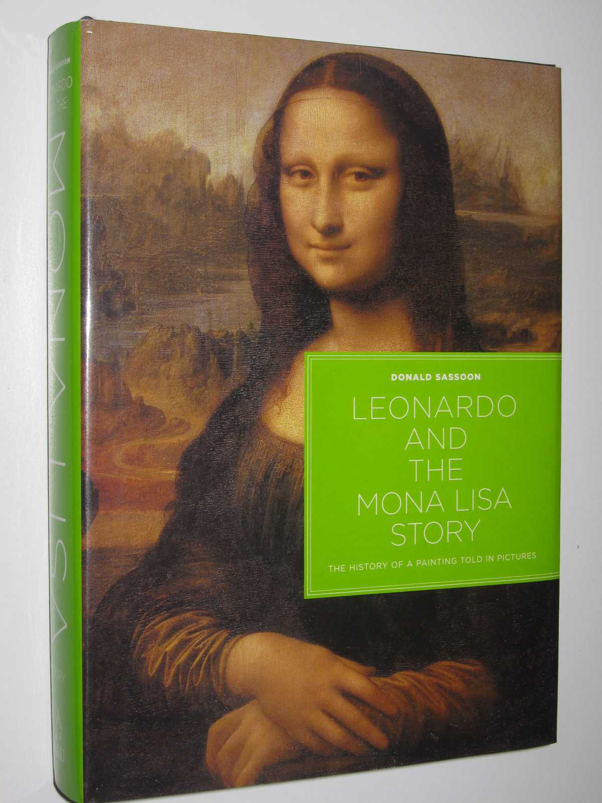 Image for Leonardo and the Mona Lisa Story : The History of a Painting Told in Pictures