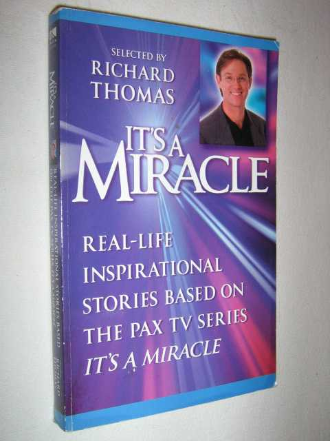 "Image for It's a Miracle : Real-life Inspirational Stories Based on the PAX TV Series ""It's a Miracle"""