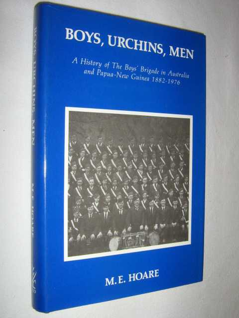 Image for Boys Urchins Men : A History of the Boys Brigade in Australia and Papua New Guinea 1882 to 1976