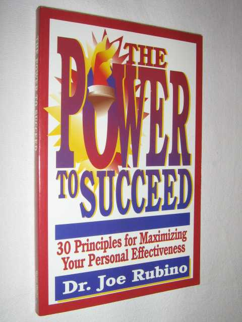 Image for The Power to Succeed : 30 Principles for Maximizing Your Personal Effectiveness