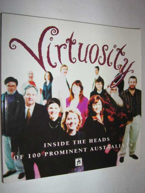 Image for Virtuosity : Inside the Heads of 100 Prominent Australians