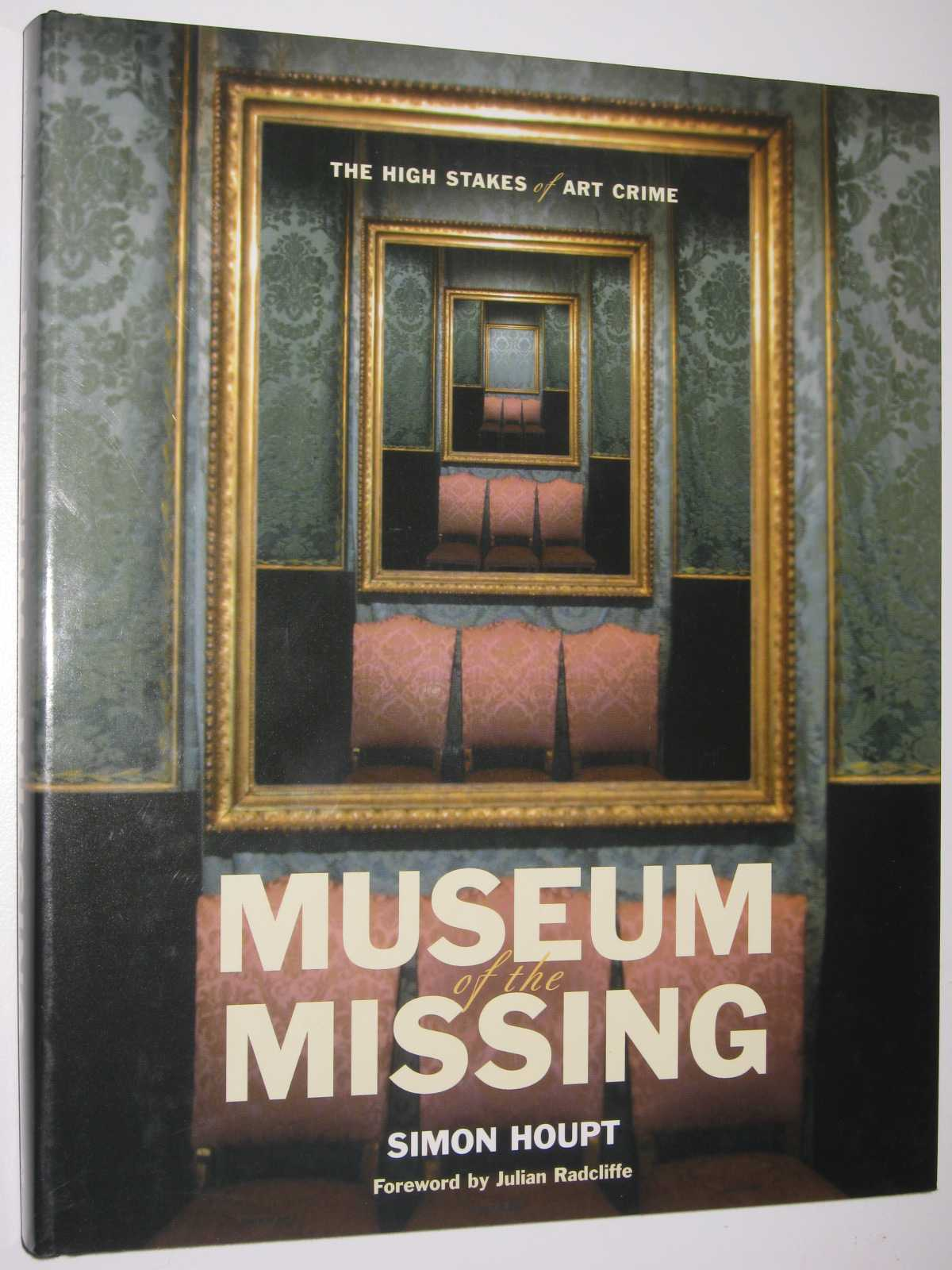 Image for Museum of the Missing : The High Stakes of Art Crime