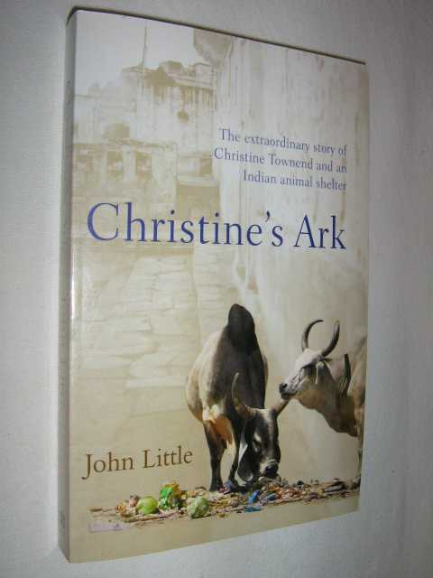 Image for Christine's Ark : The Extraordinary Story of Christine Townend and an Indian Animal Shelter