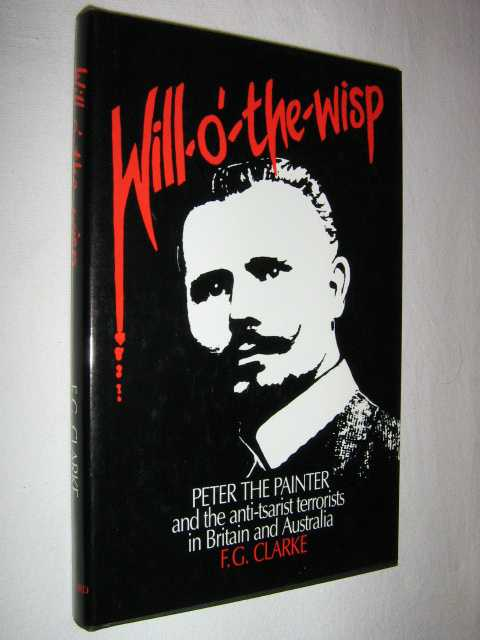 Image for Will-O'-The-Wisp : Peter the Painter and the Antitsarist Terrorists in Britain and Australia