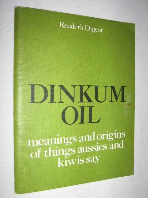 Image for Dinkum Oil : Meanings and Origins of Things Aussies and Kiwis Say