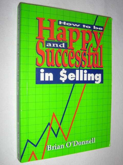 Image for How to Be Happy and Successful in Selling