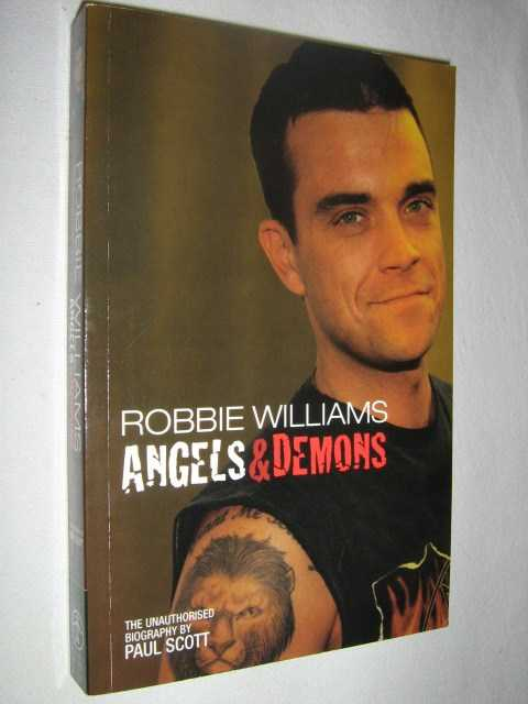Image for Robbie Williams : Angels & Demons The Unauthorized Biography