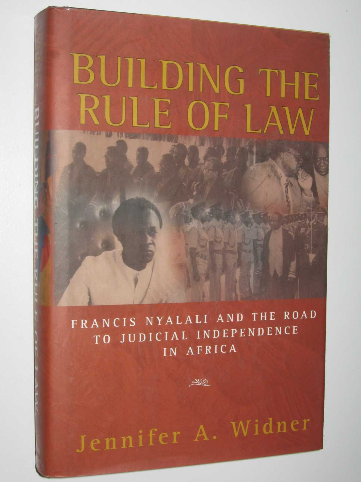 Image for Building the Rule of Law : Francis Nyalali and the Road to Judicial Independence in Africa